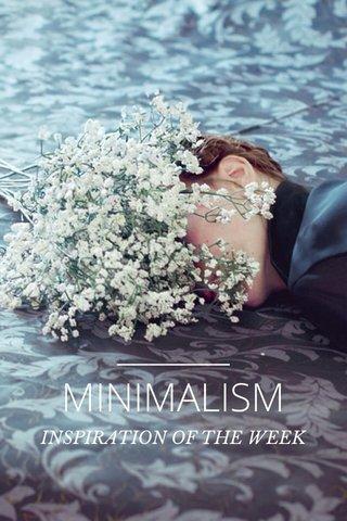 MINIMALISM INSPIRATION OF THE WEEK