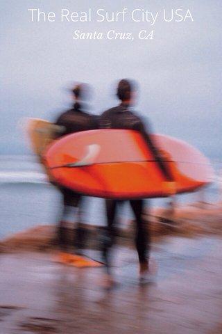 The Real Surf City USA Santa Cruz, CA