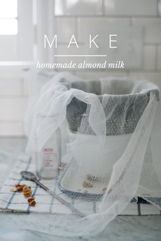 MAKE homemade almond milk