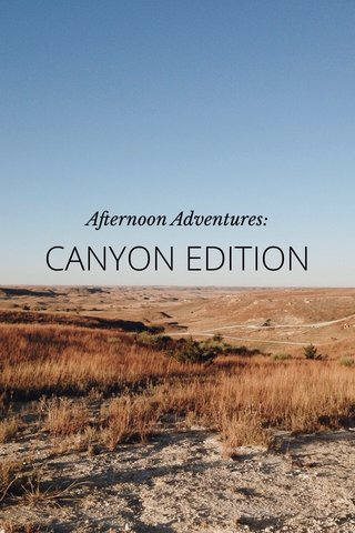 CANYON EDITION Afternoon Adventures: