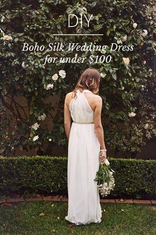 DIY Boho Silk Wedding Dress for under $100