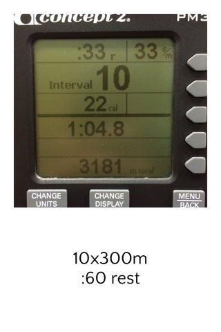 10x300m :60 rest