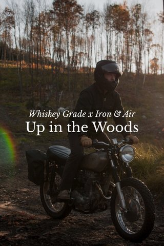 Up in the Woods Whiskey Grade x Iron & Air