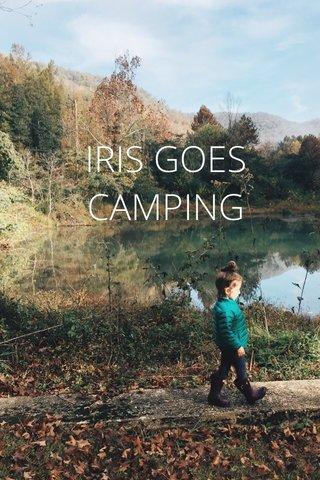 IRIS GOES CAMPING
