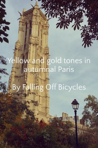 Yellow and gold tones in autumnal Paris By Falling Off Bicycles