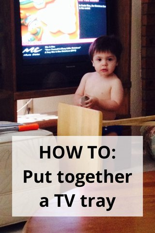 HOW TO: Put together a TV tray