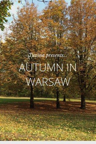 AUTUMN IN WARSAW Tuzina presents...