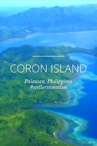 CORON ISLAND Palawan, Philippines #stellerinmotion