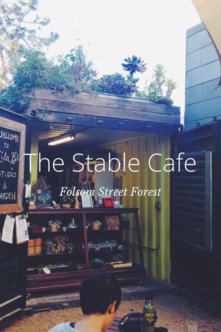 The Stable Cafe Folsom Street Forest
