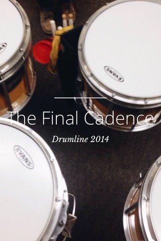 The Final Cadence Drumline 2014