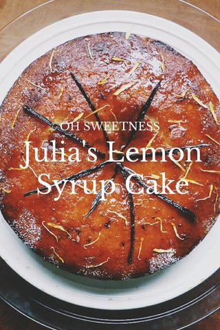 Julia's Lemon Syrup Cake OH SWEETNESS