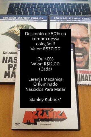 Desconto de 50% na compra dessa coleção!!! Valor: R$30,00 Ou 40% Valor: R$12,00 (Cada) Laranja Mecânica O Iluminado Nascidos Para Matar Stanley Kubrick*