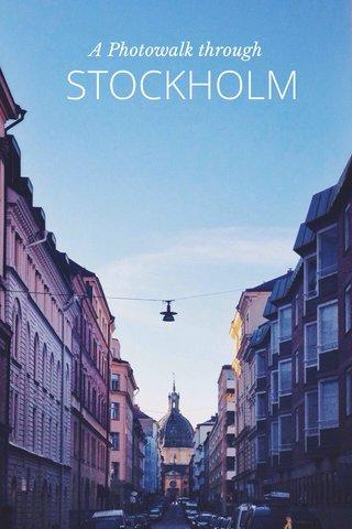 STOCKHOLM A Photowalk through