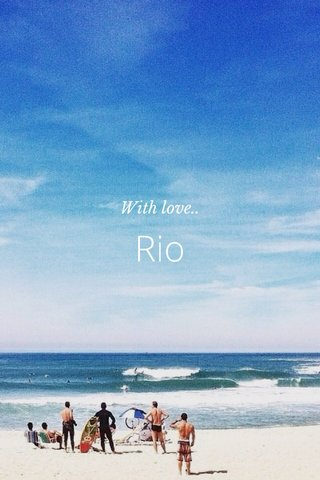 Rio With love..