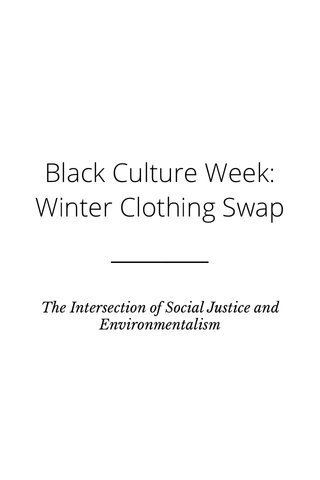 Black Culture Week: Winter Clothing Swap The Intersection of Social Justice and Environmentalism
