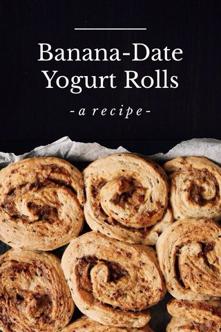 Banana-Date Yogurt Rolls -a recipe-