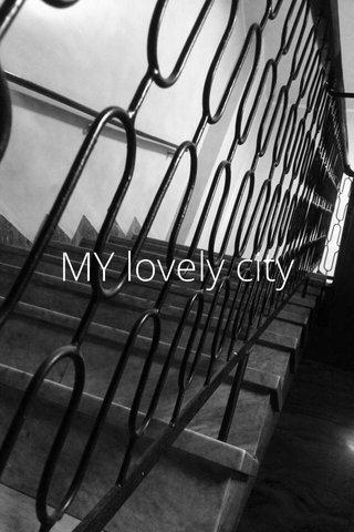MY lovely city