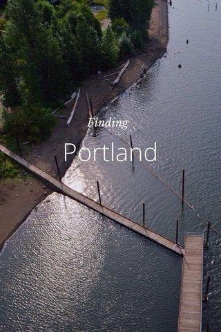 Portland Finding