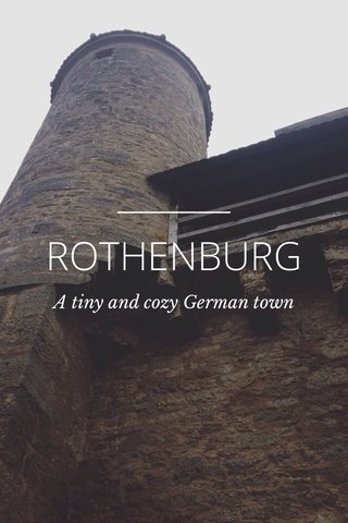 ROTHENBURG A tiny and cozy German town