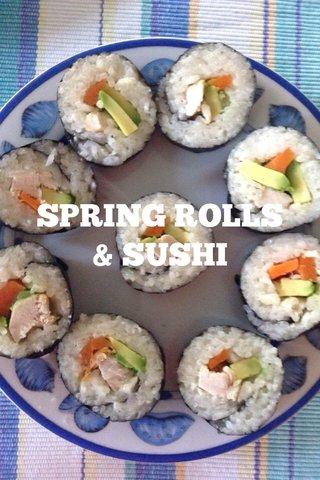 SPRING ROLLS & SUSHI