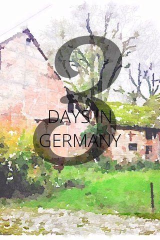 3 DAYS IN GERMANY