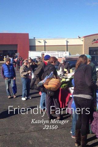 Friendly Farmers Katelyn Metzger J2150