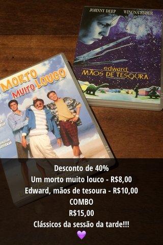 Desconto de 40% Um morto muito louco - R$8,00 Edward, mãos de tesoura - R$10,00 COMBO R$15,00 Clássicos da sessão da tarde!!! 💜