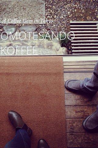 OMOTESANDO KOFFEE A Coffee Gem in Tokyo