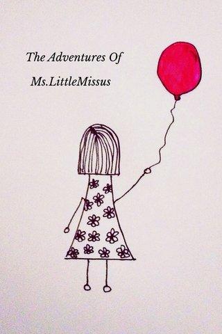 The Adventures Of Ms.LittleMissus
