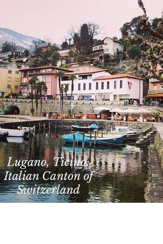 Lugano, Ticino: Italian Canton of Switzerland I
