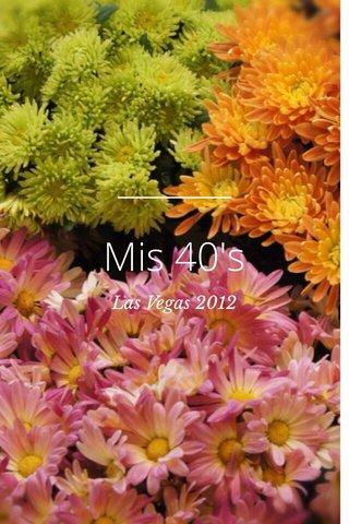 Mis 40's Las Vegas 2012