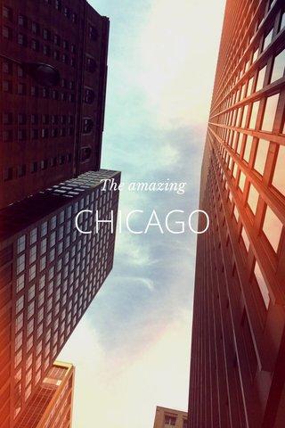 CHICAGO The amazing
