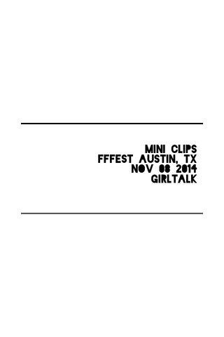 Mini clips FFFest Austin, TX Nov 08 2014 GIRLTALK