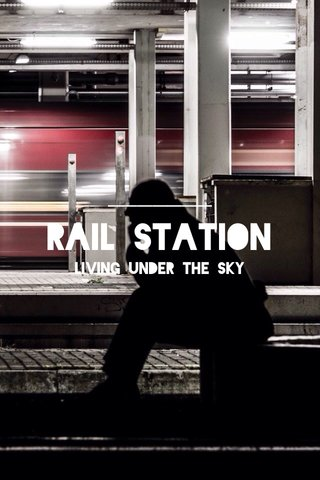 Rail Station Living under the Sky