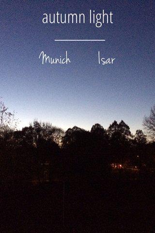 autumn light Munich Isar