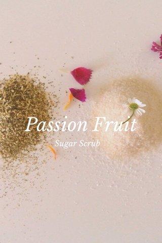 Passion Fruit Sugar Scrub