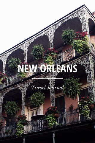 NEW ORLEANS Travel Journal