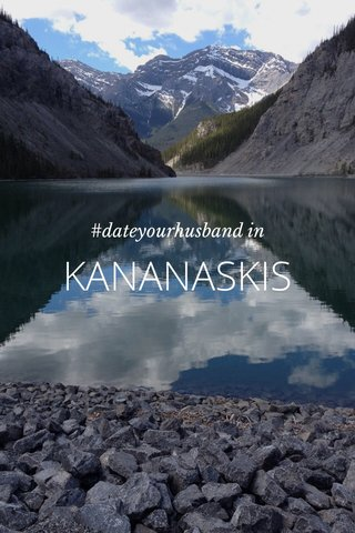 KANANASKIS #dateyourhusband in