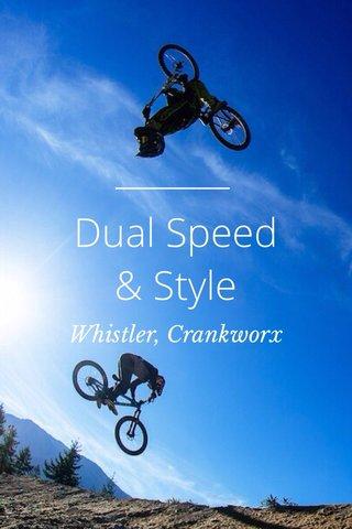 Dual Speed & Style Whistler, Crankworx