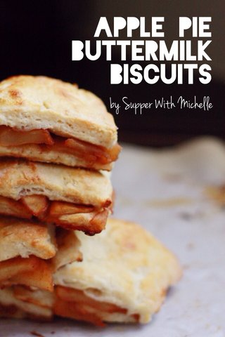 apple pie buttermilk biscuits by Supper With Michelle