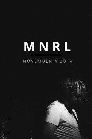 MNRL NOVEMBER 4 2014