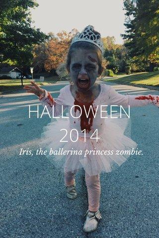 HALLOWEEN 2014 Iris, the ballerina princess zombie.