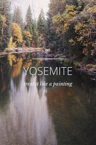 YOSEMITE treat it like a painting