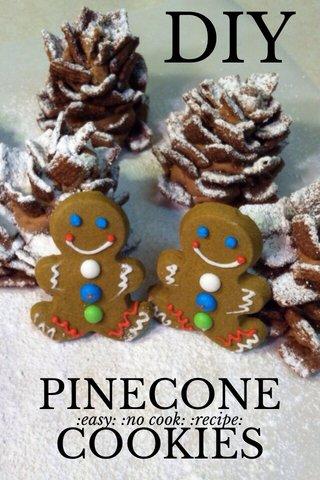 DIY PINECONE COOKIES :easy: :no cook: :recipe: