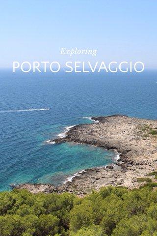 PORTO SELVAGGIO Exploring