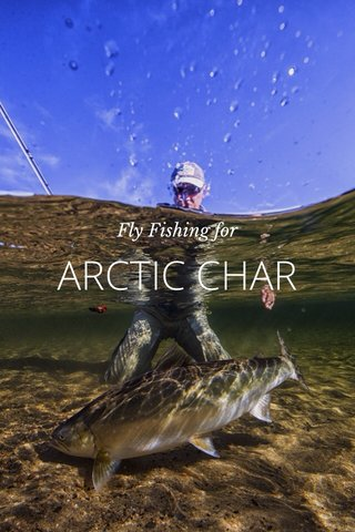 ARCTIC CHAR Fly Fishing for