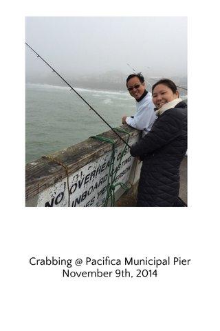Crabbing @ Pacifica Municipal Pier November 9th, 2014