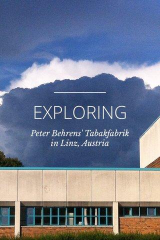 EXPLORING Peter Behrens' Tabakfabrik in Linz, Austria