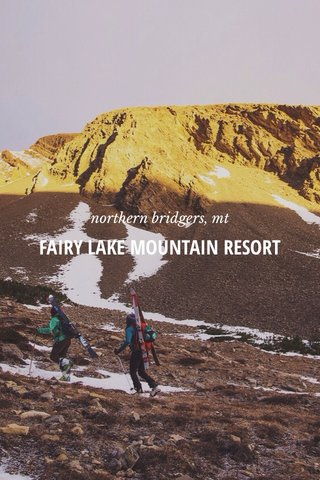FAIRY LAKE MOUNTAIN RESORT northern bridgers, mt