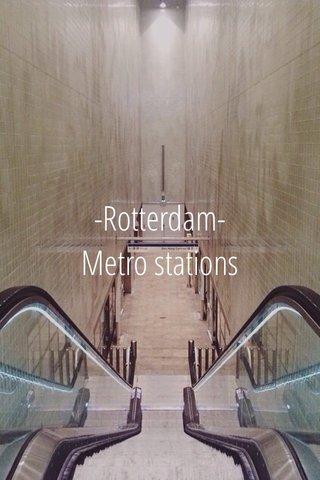 -Rotterdam- Metro stations